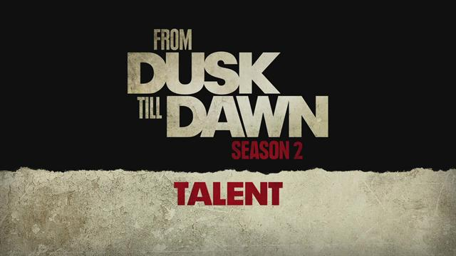 From Dusk Till Dawn: The Series - Season 2 Talent (Featurette)