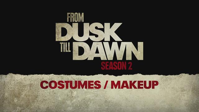 From Dusk Till Dawn: The Series - Season 2 Costumes and Makeup (Featurette)